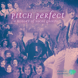 Pitch Perfect: A History Of Vocal Groups By Martin Chilton July 3, 2017